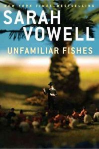 vowell_unfamiliar_fishes_book